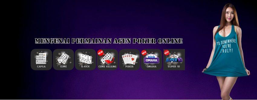 Mengenai Permainan Agen Poker Online